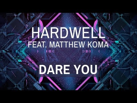 Hardwell feat. Matthew Koma Dare You (Radio Edit)