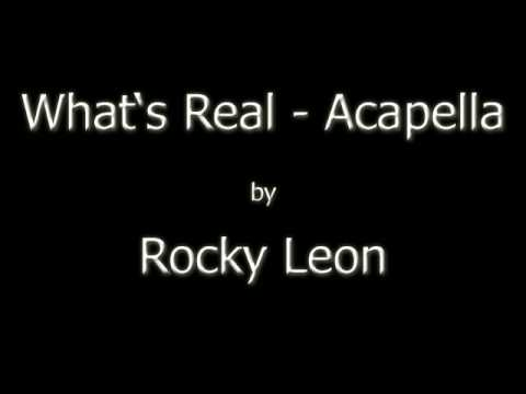 Rocky Leon Whats Real Acapella