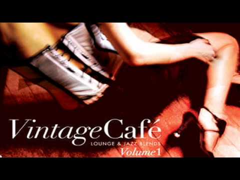 Vintage Cafe (Lounge / Jazz / Bossa) Don't Speak
