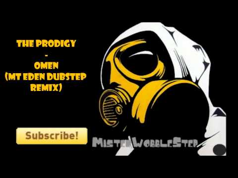 The Prodigy Omen (Mt Eden DubStep Remix)